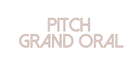 Pitch Grand Oral